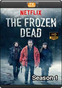 The Frozen Dead Season 1 [ Episode 4,5,6 The Final ]