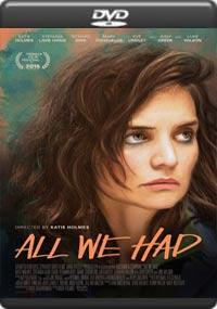 All We Had [7128]