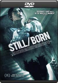 Still/Born [ 7628 ]