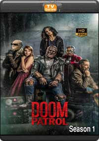Doom Patrol Season 1 [ Episode 1,2,3 ]