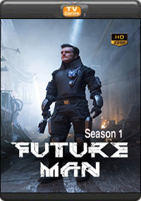 Future Man Season 1[ Episode 9,10,11,12,13 The Final ]