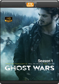 Ghost Wars Season 1 [ Episode 9,10,11,12 ]