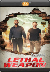 Lethal Weapon Season 3 [Episode 13,14,15 The Final ]