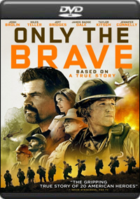 Only the Brave [ 7582 ]