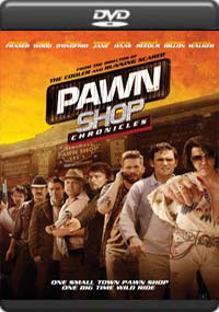 Pawn Shop Chronicles [5474]