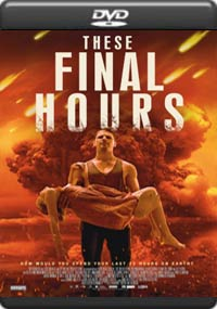 These Final Hours [6113]
