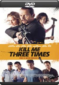 Kill Me Three Times [6249]