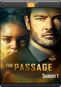 The Passage Season 1 [ Episode 9,10 The Final ]