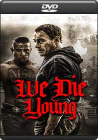 We Die Young [ 8117 ]