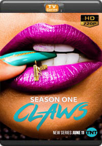 Claws Season 1 [Episode 5,6,7,8 ]