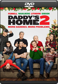 Daddy's Home 2 [ 7609 ]
