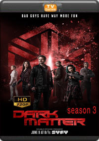 Dark Matter Season 3 [Episode 5,6,7,8]