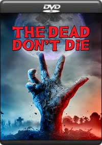The Dead Don't Die [ 8284 ]