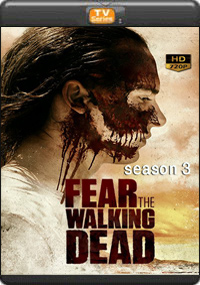Fear The Walking Dead Season 3 [ Episode 13,14,15,16 The Final ]