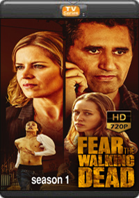 Fear The Walking Dead Season 1 [ Episode 4,5,6 The Final ]