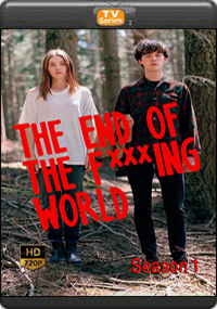 The End of the F***ing World Season1[Episode 5,6,7,8 The Final ]